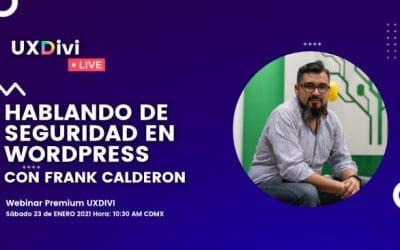 Webinar #10 – Hablando de seguridad en WordPress con Frank Calderón