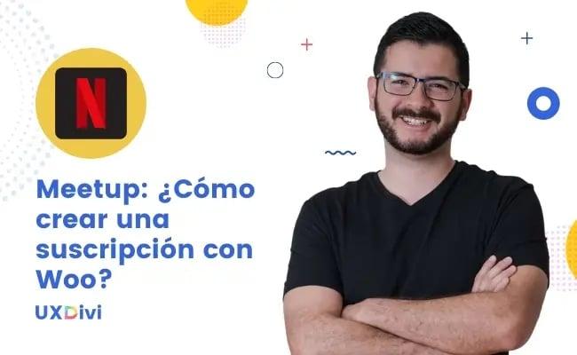Meetup: ¿Cómo crear una suscripción tipo Netflix con WooCommerce?