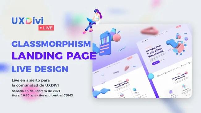 Diseño en vivo de Landing Page con estilo Glassmorfista en Divi – #UXDiviLiveDesign
