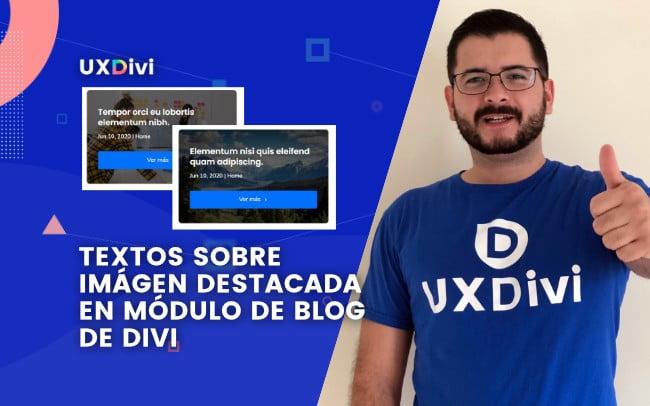Tutorial Divi: Colocar el texto sobre la imagen del módulo de blog