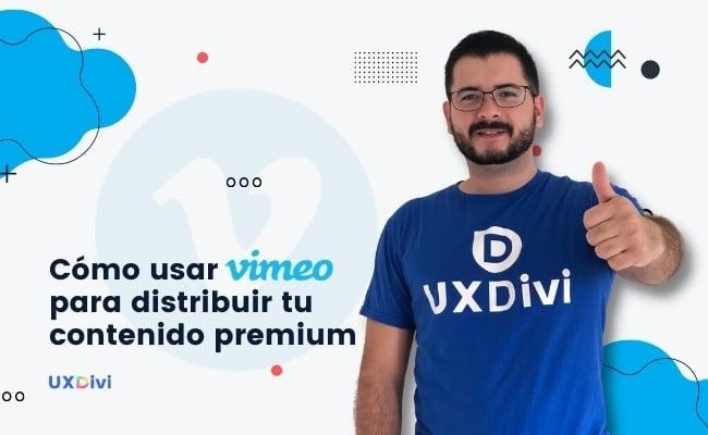 Cómo usar VIMEO para distribuir tu contenido premium