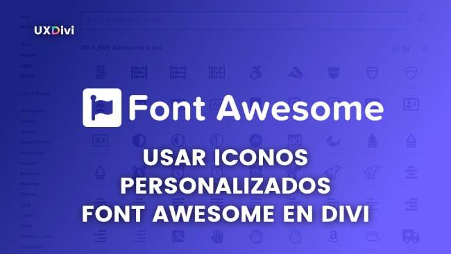 Tutorial: Usar iconos personalizados de FONT AWESOME en Divi sin plugins