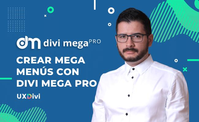 Crear un Mega Menú en Divi con el plugin premium: Divi Mega PRO