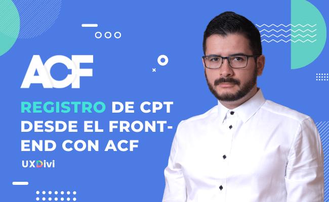 Registro de Propiedades (CPT) desde el Front-end con ACF y Divi