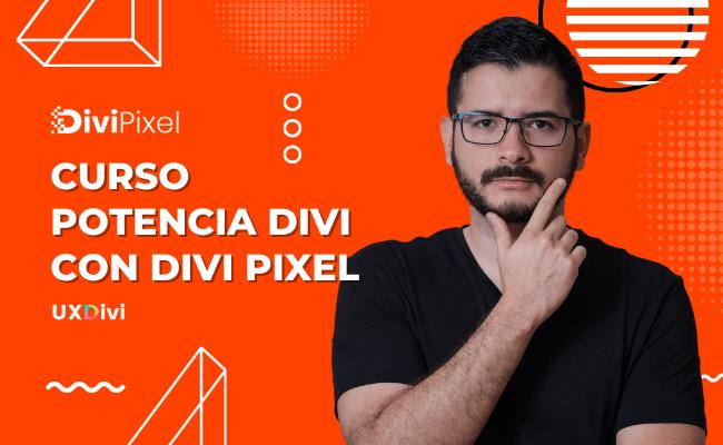 Curso Potencia Divi con el plugin Divi Pixel