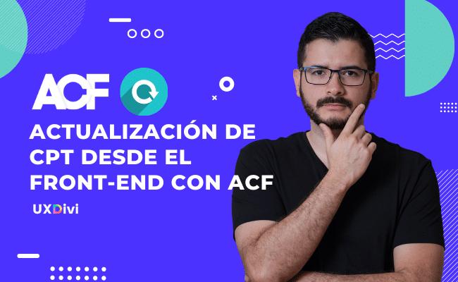 [Actualizar] Propiedades (CPT) desde el Front-end con ACF y Divi